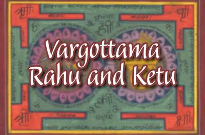 """Vedic Astrology Solutions - """"Vargottam Rahu And Ketu"""" , Nodes As"""